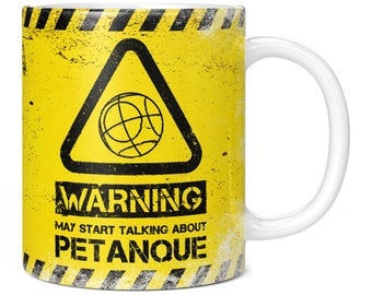 Warning May Start Talking About Petanque 11oz Coffee Mug / Cup - Perfect Birthday Gift for Him or Her | Present for Men or Women