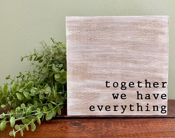 Together We Have Everything Sign, 8x8 Sign, Entryway Sign, Home Decor, Wooden Signs, Housewarming Sign, Farmhouse Home Signs, Couple Signs