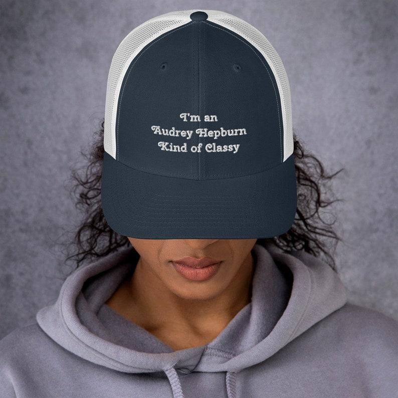 Trucker Cap I/'m an Audrey Hepburn Kind of Classy