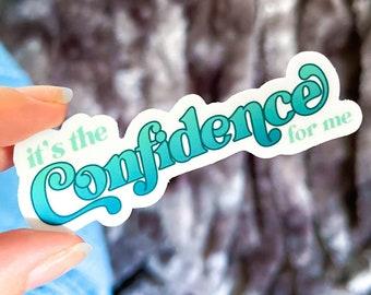 Confidence Sticker / Self Love Sticker / BFF Sticker / Its The For Me Sticker / Attraction Sticker / Water Bottle Quote Sticker