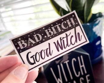 Bad Bitch Sticker /  Good Witch Sticker / Spiritual Sticker / Witchy Sticker / Witch Sticker  / Halloween Sticker / Magick Sticker