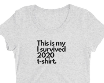 My I Survived 2020 Ladies' Short Sleeve T-shirt