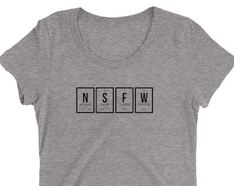 """Periodic Table: """"NSFW"""" Ladies' short sleeve t-shirt (Black Letters)"""
