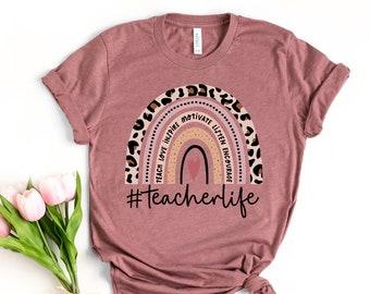 Teacher Life Rainbow Shirt, Inspirational Teacher Shirts,Teach love, Back To School, First Grade Teacher Shirts, Teacher Appreciation Shirt