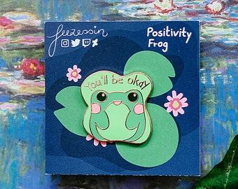 You'll be okay!   Positivity Frog Hard Enamel Pin