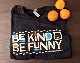 Be Kind Be Funny Positive Mantra T | Live Life Love and be Free