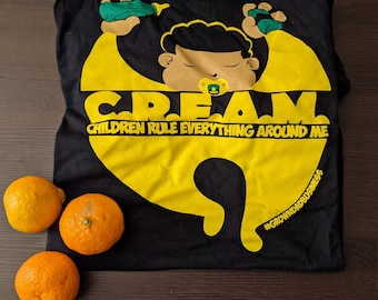 C.R.E.A.M. Children Rule Everything Around Me Tee | Wu Tang Parody Meme Shirt | Grown Dad Business Podcast Merchandise