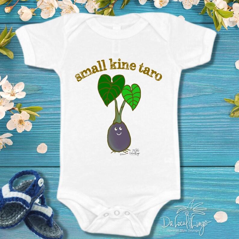 Hawaiian style sayings on baby onesie Small Kine Taro cute baby gifts Hawaii baby bodysuit Dakine sayings on baby onesie