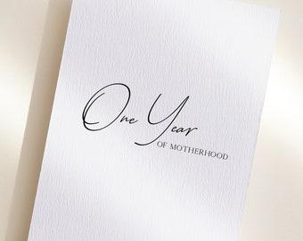 One Year of Motherhood Anniversary Card, New Parent Card, Motherhood Anniversary, Parenthood Greeting Card