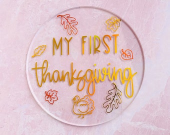 """My First Thanksgiving 5"""" Baby's First Acrylic Sign   Fall and Winter baby photo prop   Custom Acrylic Signs"""