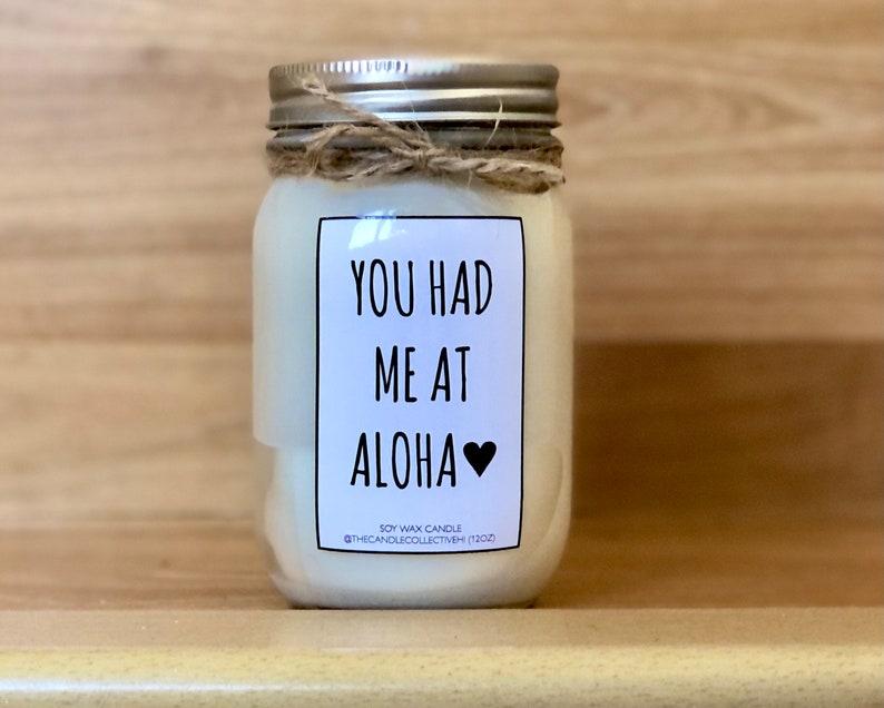 12OZ You Had Me at Aloha