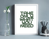 Printable Wall Art, Quote Wall Art, Sustainability Wall Art, Modern Wall Art, 8x10 Art, Take Only What You Need