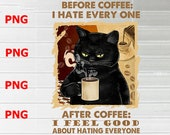 Before Coffee I Hate Everyone - Funny Black Cat PNG, PNG Dowload Digital