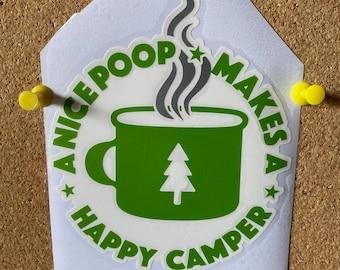 A Nice Poop Makes a Happy Camper Vinyl Sticker