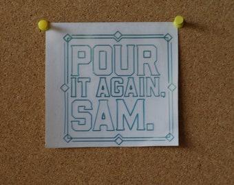 Pour It Again Sam Vinyl Sticker