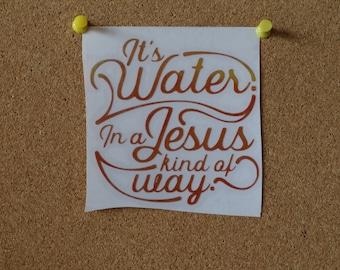 Jesus Water Vinyl Sticker