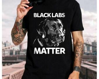 Labrador Gift Labrador Mom Lab Mama Black Labs Matter Labrador Shirt Lab Lover Gift Funny Labrador Shirt Cute Labrador Shirt