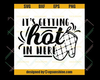 Funny decor It/'s getting hot in here Funny kitchen art for the home baker /& DIY-er iron on vinyl posters. t-shirt design card making