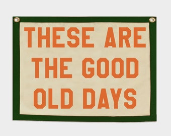 These are the good old days Banner | Felt Pennant Flag Banner | Vintage Banner | Wall Decor | Wall Hanging
