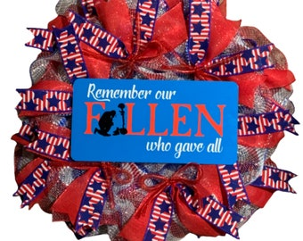 Remember Our Fallen Who Gave All,  Patriotic,  Military, 4th of July, Independence Day, Memorial Day, Veteran's Day Wreath
