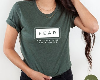 Fear Recovery Shirt   AA Recovery Gifts   Sober Shirt   Sober Anniversary Gift   Addiction Awareness   Mental Health Matters TShirt
