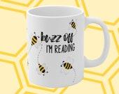 Buzz Off I'm Reading Funny Gift for Reader Pun Mug