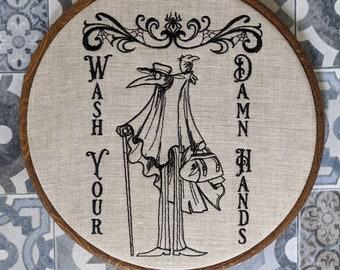 "Wash your damn hands, plague doctor. Machine embroidery 8"" hoop. Gothic décor, bathroom décor, Halloween, Halloween décor, bathroom sign"