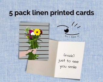 Just to see you smile Greeting Cards