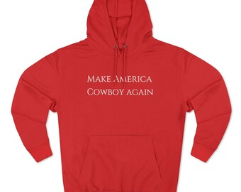 Make America Cowboy Again Hoodie!!