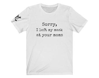 Your Moms Tee..