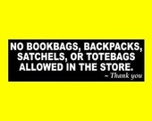 """New """"No Bookbags, Backpacks, Satchels, or Tote Bags Allowed in the Store"""" ANTI SHOPLIFTER STICKER decal sign business security retail store"""