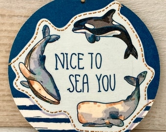 Hanging Wooden Decoration Decoupaged in a Nice to Sea You Whale Design