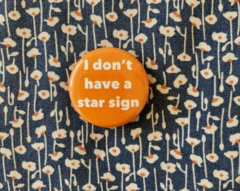 I don't have a star sign // Badge & sticker 2-pack // Star-sign-free pride // Astronomy // Science gift