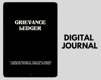 Digital Grievance Ledger   Digital Burn Book   Complaint Diary   Anti Gratitude Journal   Record of Slights