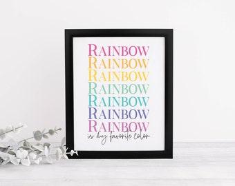 Rainbow is My Favorite Color Digital Art Print | 5x7 or 8x10