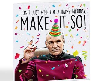 Make It So Meme - Picard - Birthday Card