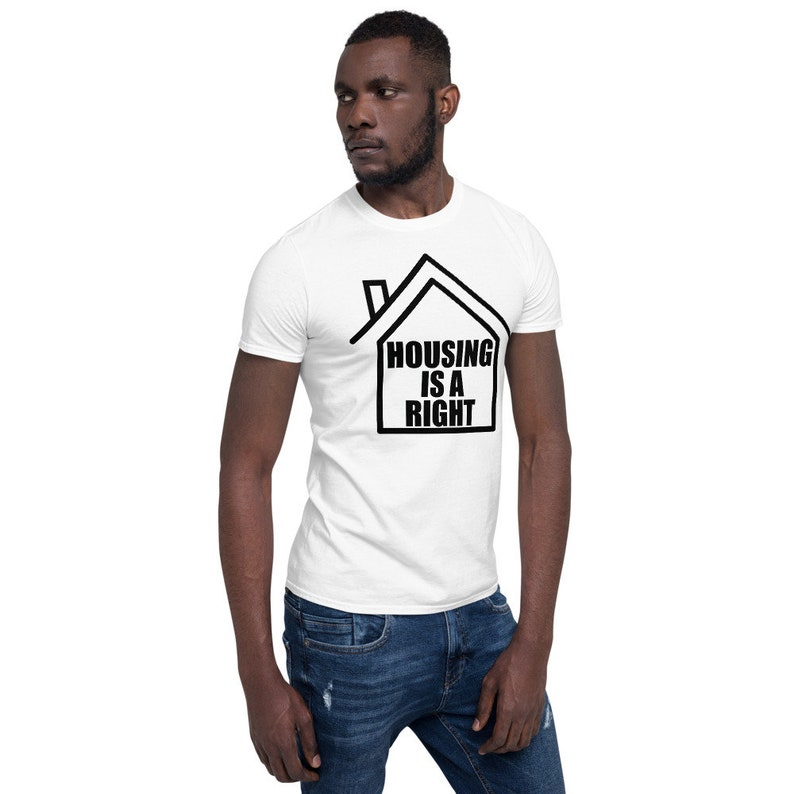Housing is a Right Short-Sleeve Unisex T-Shirt image 0