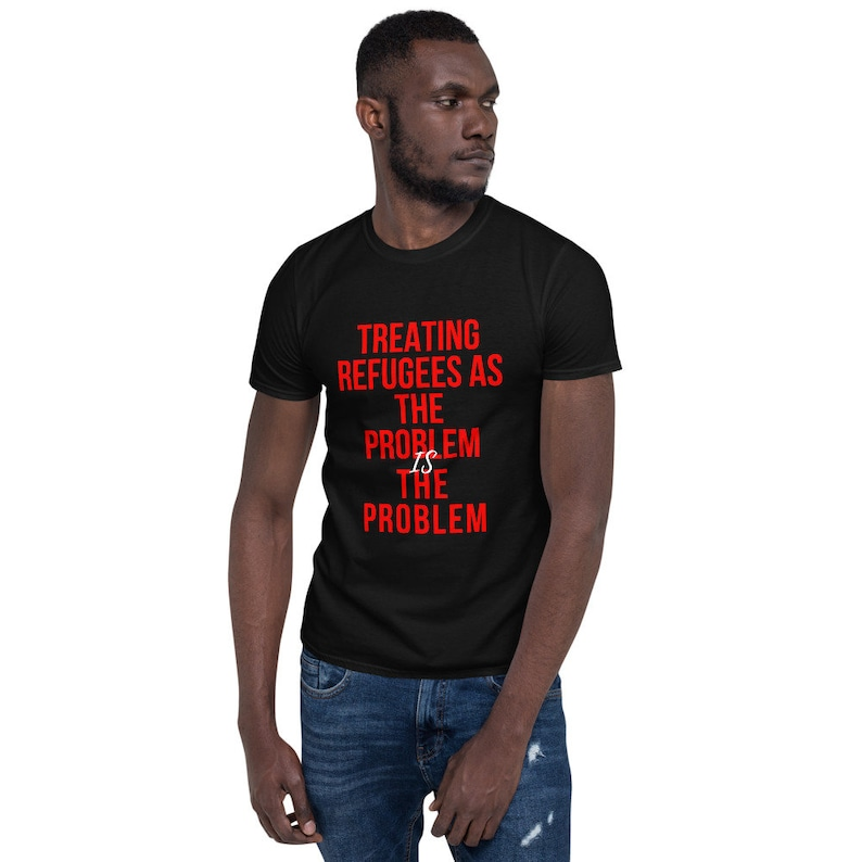 Treating Refugees as the Problem IS the Problem Short-Sleeve image 0