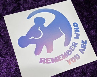 Lion King Simba Remember Who You Are Permanent Vinyl Decal in Magical Holographic or White ~ Black