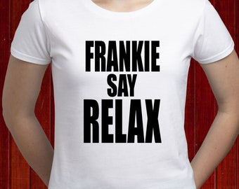 Frankie Say Relax T-Shirt Ross Geller Halloween Costume TV Show Hollywood Series Fan Gift Idea 90s Franky Says Tee Shirt Adult Mens Womens