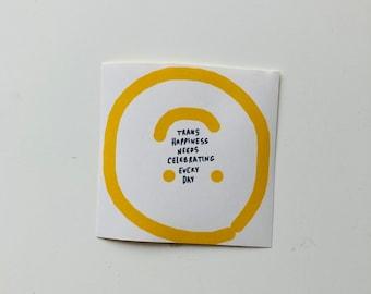small Trans Happiness Needs Celebrating Every Day shiny sticker