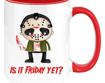 Jason Voorhees, Is it Friday Yet,  Friday The 13th, 11oz Halloween Horror Coffee Mug