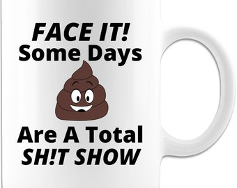 Some Days Are A Total Shit Show Coffee Mug Gift Idea