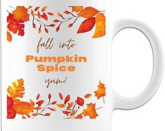 Fall Into Pumpkin Spice Ceramic Coffee Mug Original Gift Idea