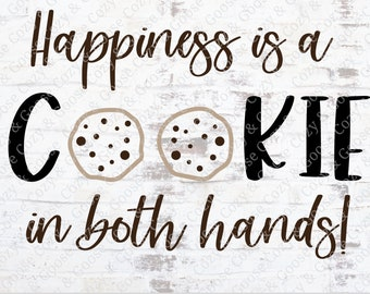 Chocolate chip cookie SVG - Instant Download - Happiness is - SVG - Funny Mom