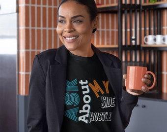 Side Hustle Unisex T-Shirt