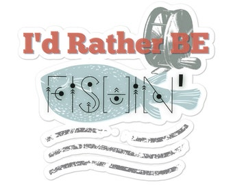 I'd Rather Be Fishin - Bubble-free stickers