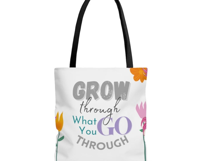 Inspirational Floral Print Tote Bag with Grow through what you go through quote