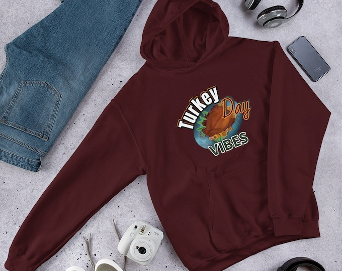 Turkey Day Vibes Unisex Hoodie, Thanksgiving Pull over Hoodie