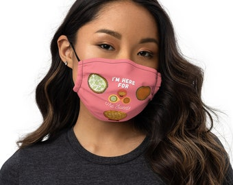 I'm Here for the Sweets Premium face mask